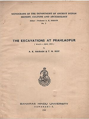 The Excavations at Prahladpur- March-April, 1963 (An Old and Rare Book)