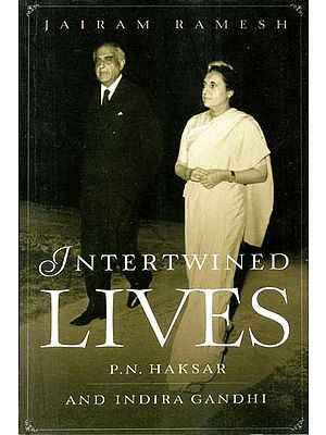 Intertwined Lives (P. N. Haksar and Indira Gandhi)