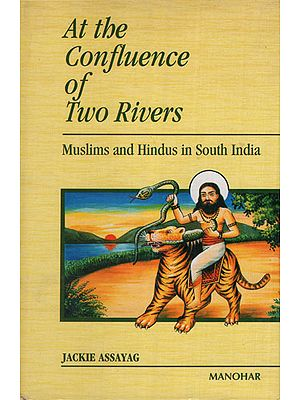 At The Confluence of Two Rivers (Muslims And Hindus in South Asia)