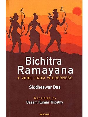 Bichitra Ramayana (A Voice From Wilderness)