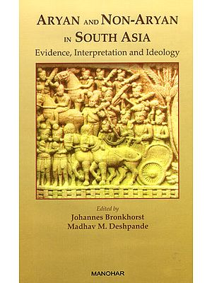 Aryan and Non-Aryan in South Asia (Evidence, Interpretation and Ideology)