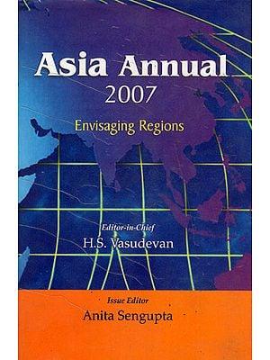 Asia Annual 2007 Envisaging Regions
