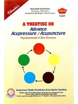 A Treatise on Advance Acupressure / Acupuncture (Psychosomatic & Skin Diseases)