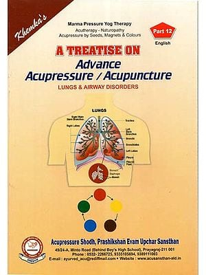 A Treatise on Advance Acupressure / Acupuncture (Lungs & Airway Disorders)