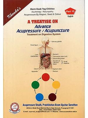 A Treatise on Advance Acupressure / Acupuncture (Treatment on Digestive System)