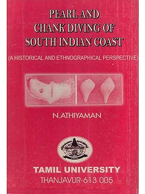 Pearl and Chank Diving of South Indian Coast - A Historical and Ethnographical Perspective (An Old Book)