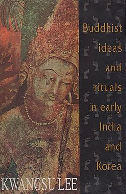 Buddhist Ideas and Rituals in Early India and Korea