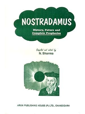 Nostradamus- History,Future and Complete Prophecies