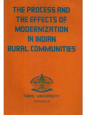 The Process and The Effects of Modernization in Indian Rural Communities (An Old & Rare Book)