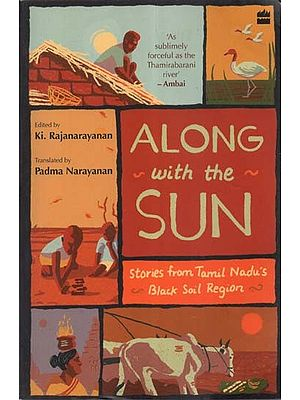 Along with the Sun (Stories from Tamil Nadu's Black Soil Region)