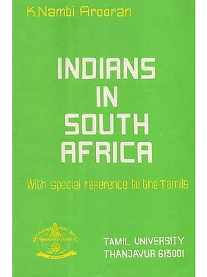 Indians in South Africa : With Special Reference to the Tamils (Old & Rare Book)