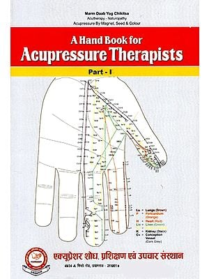 A Hand Book For Acupressure Therapists (Part-1)