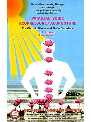 Patanjali Yogic Acupressure/Acupunture (For Chronic Diseases And Brain Disorders)