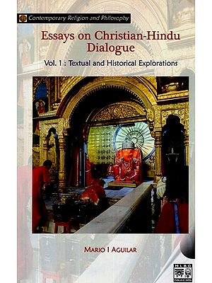Essays on Christian-Hindu Dialogue(Part-1 Textual and Historical Explorations)