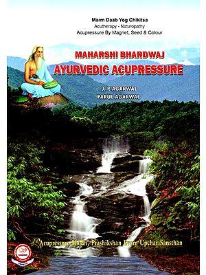Maharshi Bhardwaj Ayurvedic Acupressure
