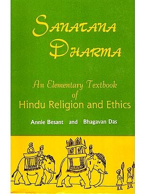 Santana Dharma- An Elementary Textbook of Hindu Religion and Ethics