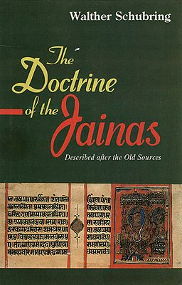 The Doctrine of the Jainas (Described After the Old Sources)