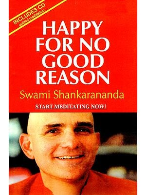 Happy For No Good Reason (Learn to Meditate: Become Stronger, Calmer and Happier)