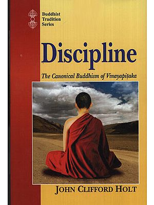 Discipline (The Canonical Buddhism of Vinayapitaka)