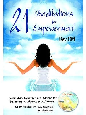 21 Meditations for Empowerment (Meditation Practices for Spiritual Growth and Self-Healing)