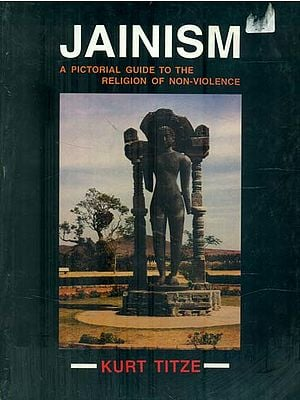 Jainism - A Pictorial Guide to The Religion of Non-Violence (An Old and Rare Book)