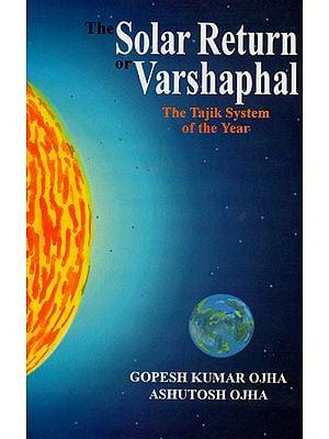 The Solar Return or Varshaphal (The Tajik System of the Year)