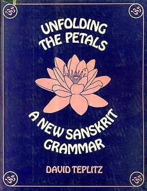 Unfolding The Petals- A New Sanskrit Grammar (An Old and Rare Book)