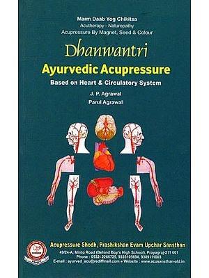 Dhanwantri Ayurvedic Acupressure (Based on Heart & Circulatory System)