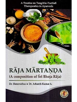 Raja Martanda- A Treatise on Tangible & Tactful (A Composition of Sri Bhoja Raja)