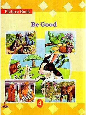 Be Good (Children Short Stories)