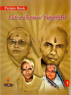 Let us Know Yugrishi