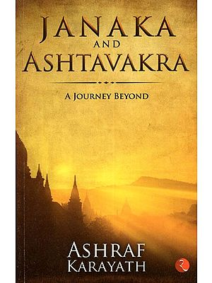 Janaka and Ashtavakra- A Journey Beyond