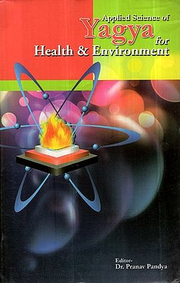Applied Science of Yagya For Health & Environment