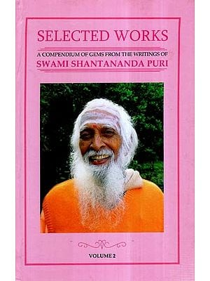 Selected Works-  A Compendium of Gems From The Writings of Swami Shantananda Puri (Vol-II)