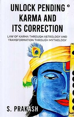 Unlock Pending Karma and Its Correction- Law of Karma Through Astrology and Transformation Through Mythology
