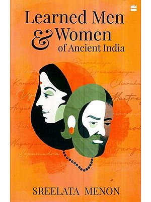Learned Men & Women of Ancient India
