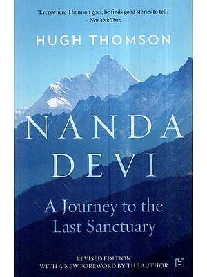 Nanda Devi- A Journey to the Last Sanctuary