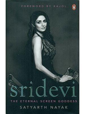 Sridevi- The Eternal Screen Goddess