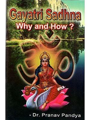 Gayatri Sadhna- Why and How ?
