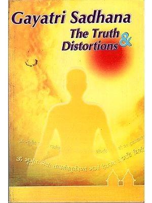 Gayatri Sadhana- The Truth and Distortions