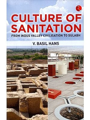 Culture of Sanitation from Indus Valley Civilisation to Sulabh