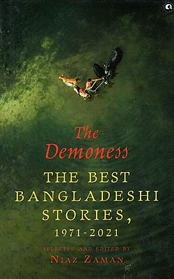 The Demoness- The Best Bangladeshi Stories, 1971-2021
