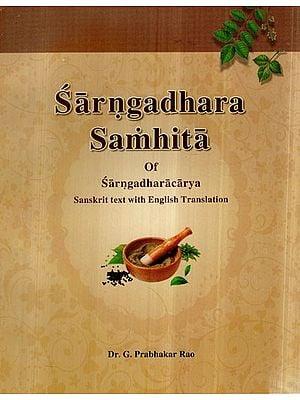 Sarngadhara Samhita of Sarngadharacarya (Sanskrit Text with English Translation)