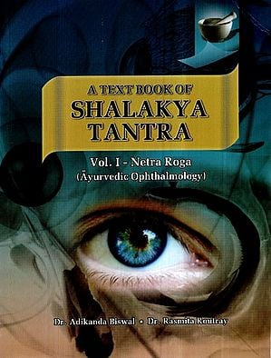 A Text Book of Shalakya Tantra- Netra Roga Ayurvedic Ophthamology (Vol-I)