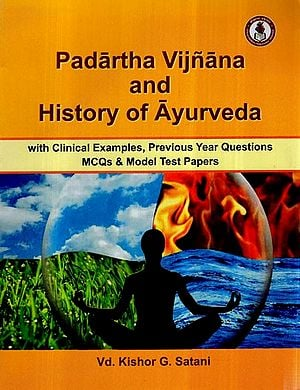 Padartha Vijnana and Histroy of Ayurveda- With Clinical Examples, Previous Year Questions MCQs & Model Test Papers