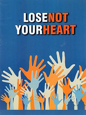 LOSE NOT YOUR HEART
