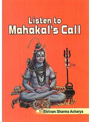 Listen to Mahakal's Call