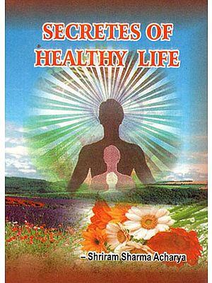 SECRETES OF HEALTHY LIFE