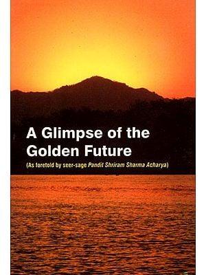 A Glimpse of The Golden Future