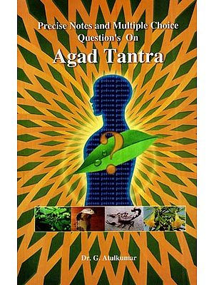 Precise Notes and Multiple Choice Question on Agad Tantra